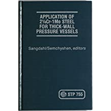 Application of 2 1/4 Cr-1Mo Steel for Thick-Wall Pressure Vessels