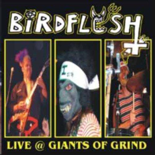 Birdflesh-Live at Giants of Grind-CD-FLAC-2005-GRAVEWISH Download