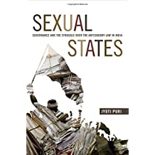 Sexual States: Governance and the Struggle Over the Antisodomy Law in India