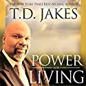 Power for Living Audiobook by T. D. Jakes Narrated by Daniel Penz