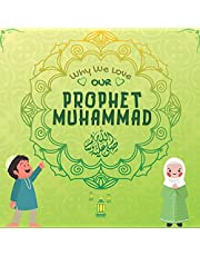 Why We Love Our Prophet Muhammad ﷺ ?: Islamic book for Muslim kids describing the Love of Rasulallah ﷺ for the Children, Servants, Poor, Animals etc