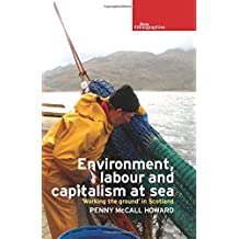 Environment, Labour and Capitalism at sea: Working the Ground' in Scotland