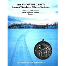 The Uncovered Past: Roots of Northern Alberta Societies