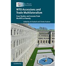 WTO Accessions and Trade Multilateralism: Case Studies and Lessons from the WTO at Twenty by Uri Dadush (2015-09-29)