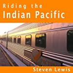 Riding the Indian Pacific | Steven Lewis