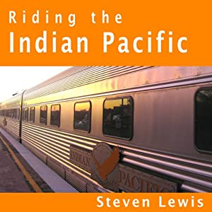 Riding the Indian Pacific Walking Tour