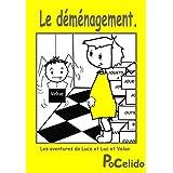 Le déménagement. (Les aventures de Luce et Luc et Velue 2) (French Edition)
