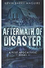 Aftermath of Disaster: A Post Apocalyptic Story Paperback