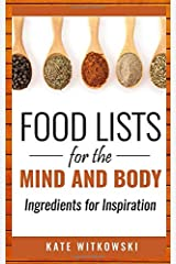 Food Lists for the Mind and Body: Ingredients for Inspiration Paperback