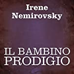 Il bambino prodigio [A Child Prodigy] | Irene Nemirovsky
