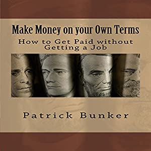 Make Money on Your Own Terms Audiobook