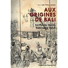 Aux Origines De Bali: Sacfrice des veuves,esclavage et opium (French Edition)