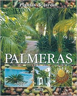 Palmeras(Plantas De Jardin) (Plantas De Jardín): Amazon.es: Alonso de la Paz, Francisco Javier, Susaeta, Equipo: Libros