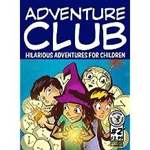 Adventure Club #2: Hilarious Adventures for Children Ages 9-12