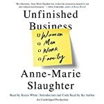 Unfinished Business: Women Men Work Family | Anne-Marie Slaughter