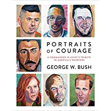 Portraits of Courage: A Commander in Chief's Tribute to America's Warriors