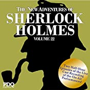 The New Adventures of Sherlock Holmes: The Golden Age of Old Time Radio Shows, Vol. 22 | Arthur Conan Doyle