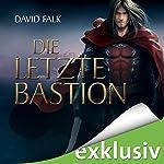 Die letzte Bastion (Der letzte Krieger 3) | David Falk