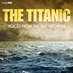 The Titanic: Voices from the BBC Archive | Mark Jones