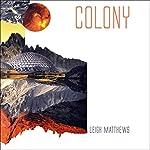 Colony | Leigh Matthews