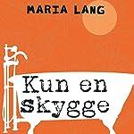 Kun en skygge | Maria Lang