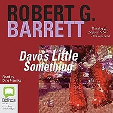 Davo's Little Something Audiobook by Robert G. Barrett Narrated by Dino Marnika