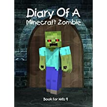 Book for kids: Diary Of A Minecraft Zombie: An Unofficial Minecraft Book