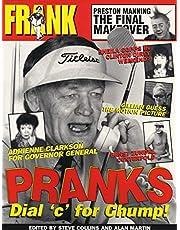 Frank Pranks: Dial `C` for Chump!