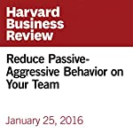 Reduce Passive-Aggressive Behavior on Your Team | Liane Davey