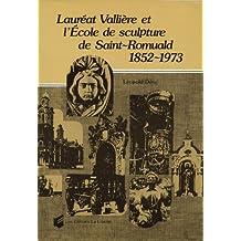 Lauréat Vallière et l'École de sculpture de Saint-Romuald 1852-1973