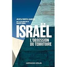 Israël: l'Obsession du Territoire: Aménagement et Géopolitique