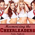 Mesmerizing the Cheerleaders: Sub Dom Mind Control | Nadia Nightside