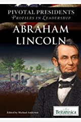 Abraham Lincoln (Pivotal Presidents: Profiles in Leadership) Library Binding