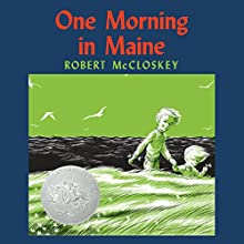 One Morning in Maine Audiobook by Robert McCloskey Narrated by Lauren Davis