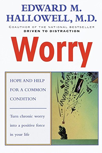 Worry: Hope and Help for a Common Condition Paperback – September 14, 1998