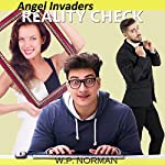 Angel Invaders: Reality Check | W. P. Norman