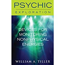 Devices for Monitoring Nonphysical Energies (Psychic Exploration)
