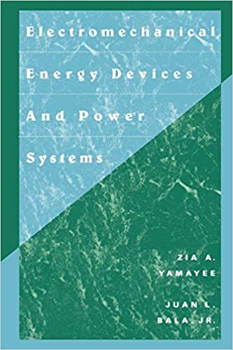 Electromechanical Energy Devices And Power Systems Yamayee Zia A Bala Juan L 9780471572176 Amazon Com Books