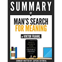 """Summary Of """"Man's Search For Meaning - By Viktor Frankl"""""""