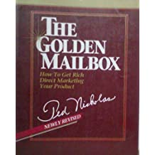 The Golden Mailbox: How to Get Rich Direct Marketing Your Product