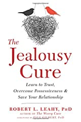 The Jealousy Cure: Learn to Trust, Overcome Possessiveness, and Save Your Relationship Paperback