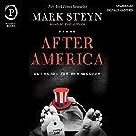 After America: Get Ready for Armageddon   Mark Steyn