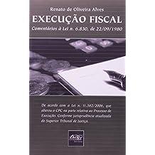 Execução Fiscal. Comentários à Lei 6.830, de 22.09.1980