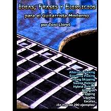 Ideas, Frases y Ejercicios para el Guitarrista Moderno (Spanish Edition)