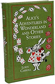 Alice's Adventures in Wonderland: And Other Sto