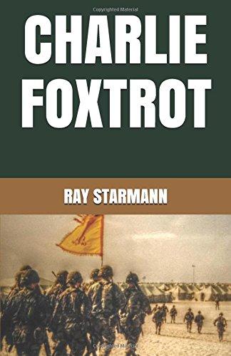 Charlie Foxtrot Starmann Ray 9781973360667 Amazon Com Books