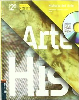 Historia del Arte 2º Bachillerato Zoom - 9788426369734: Amazon.es: Pallol Trigueros, Belén, Sanz de la Torre, Alejandro, Barrios Díaz, Francisco Javier: Libros
