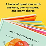 Am I Overthinking This?: Over-answering life's