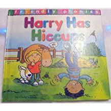 Harry Has Hiccups (h)