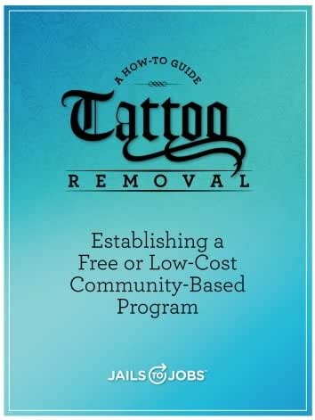 Tattoo Removal: Establishing a Free or Low-Cost Community-Based Program, A How-to Guide